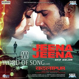 #AtifAslam new song #JeenaJeena from movie #Badlapur SONG With LYRICS ==> http://www.wordofsong.com/lyrics/jeena-jeena-badlapur/