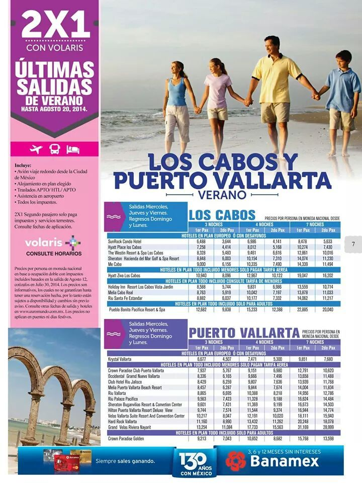 2x1 EN VUELOS A PUERTO VALLARTA Y LOS CABOS SOLO AGOSTO NO DEJES PASAR ESTA OFERTA COTIZANOS A:  roma@agenciadeviajesroma.com  Tel: 6363-6851