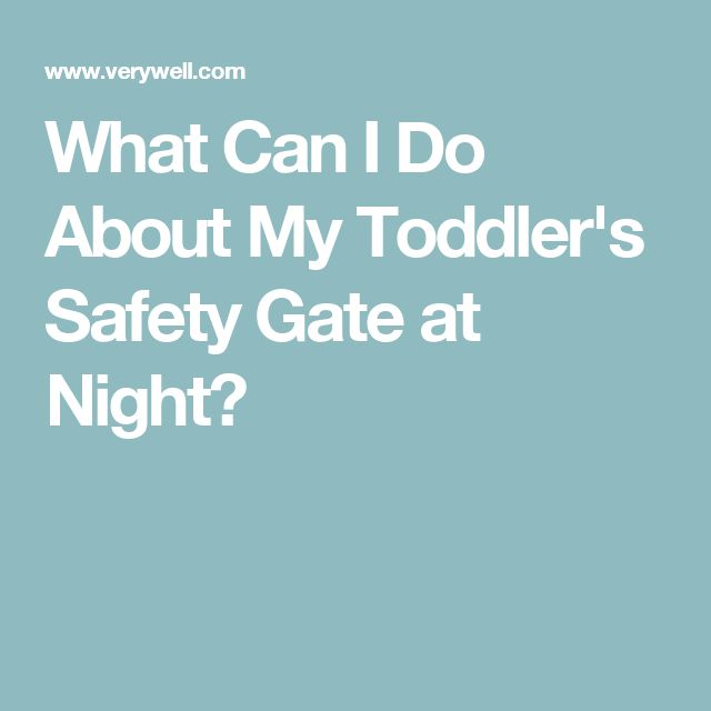 What Can I Do About My Toddler's Safety Gate at Night?