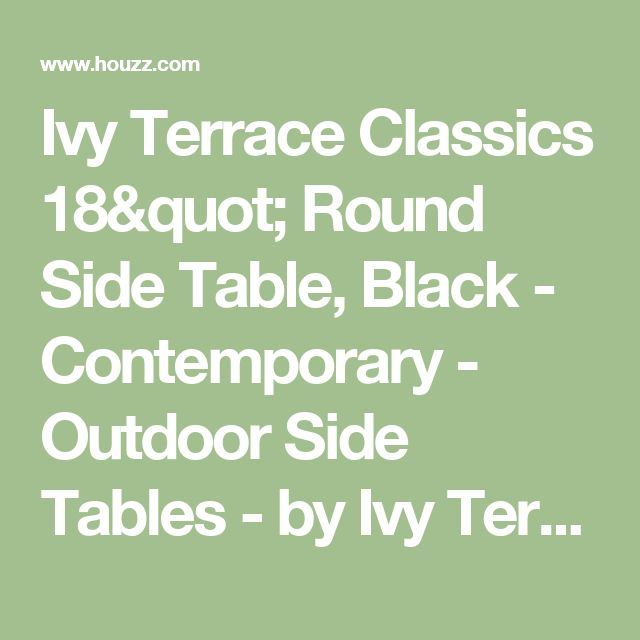 """Ivy Terrace Classics 18"""" Round Side Table, Black - Contemporary - Outdoor Side Tables - by Ivy Terrace"""