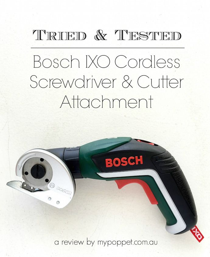 Tried & Tested – Bosch IXO Cordless Screwdriver Cutter Attachment   My Poppet Makes