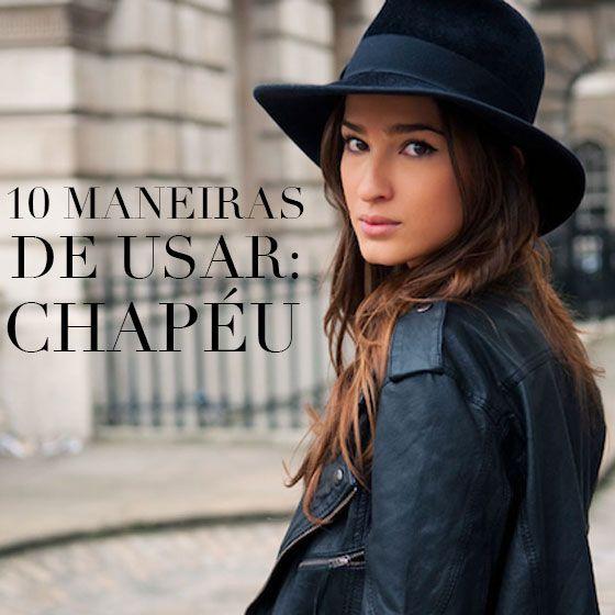 10 Maneiras de Usar: Chapéu