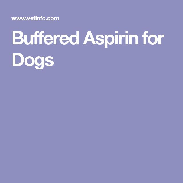 Buffered Aspirin for Dogs