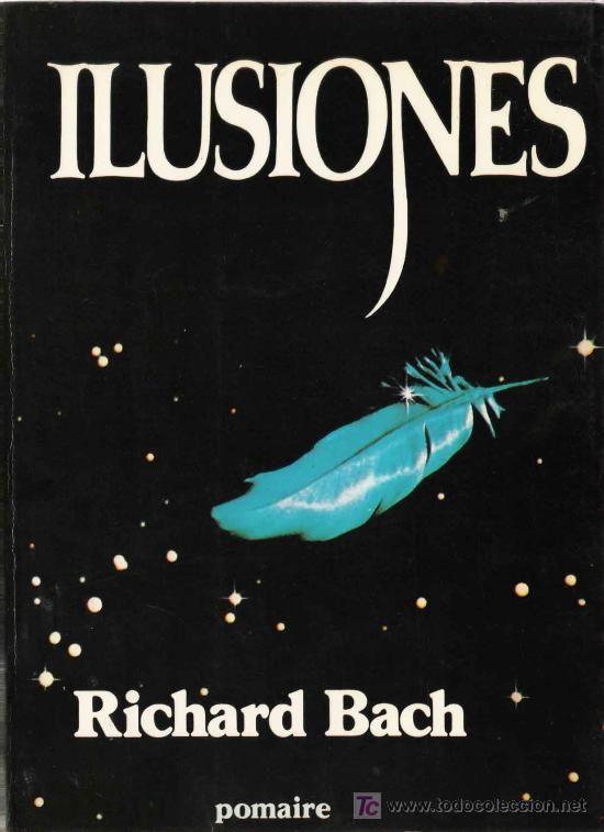 ILUSIONES -#Richard Bach!  De los mejores que he leído!! Si que vale la pena :)