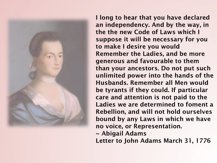 remember the ladies letter abigail quotes on womens rights quotesgram 24267 | d7749f11c3d9c4ec2c948b43753213d6