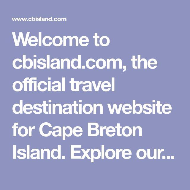 Welcome to cbisland.com, the official travel destination website for Cape Breton Island. Explore our site to plan your perfect Cape Breton vacation.