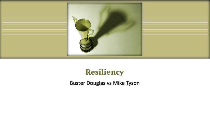 Resiliency: Buster Douglas vs Mike Tyson