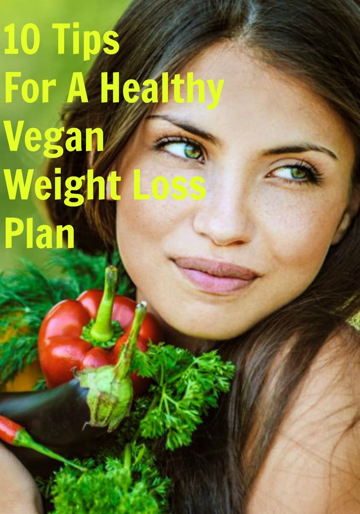 10 Tips For A Healthy Vegan Weight Loss Plan