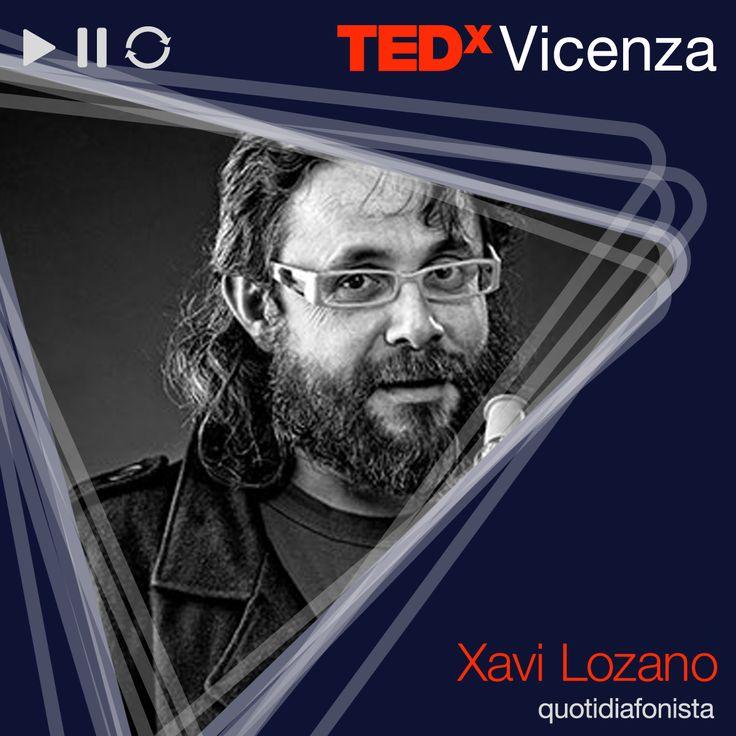 Xavi Lozano / Quotidiafonista > Le cose di ogni giorno nascondono segreti  #TEDxVicenza #TEDx #music