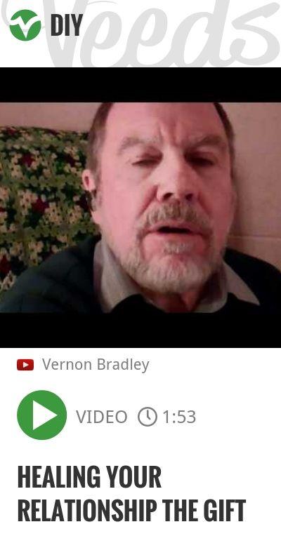 HEALING YOUR RELATIONSHIP THE GIFT | http://veeds.com/i/qRRRjYvs9ymudD7O/diy/