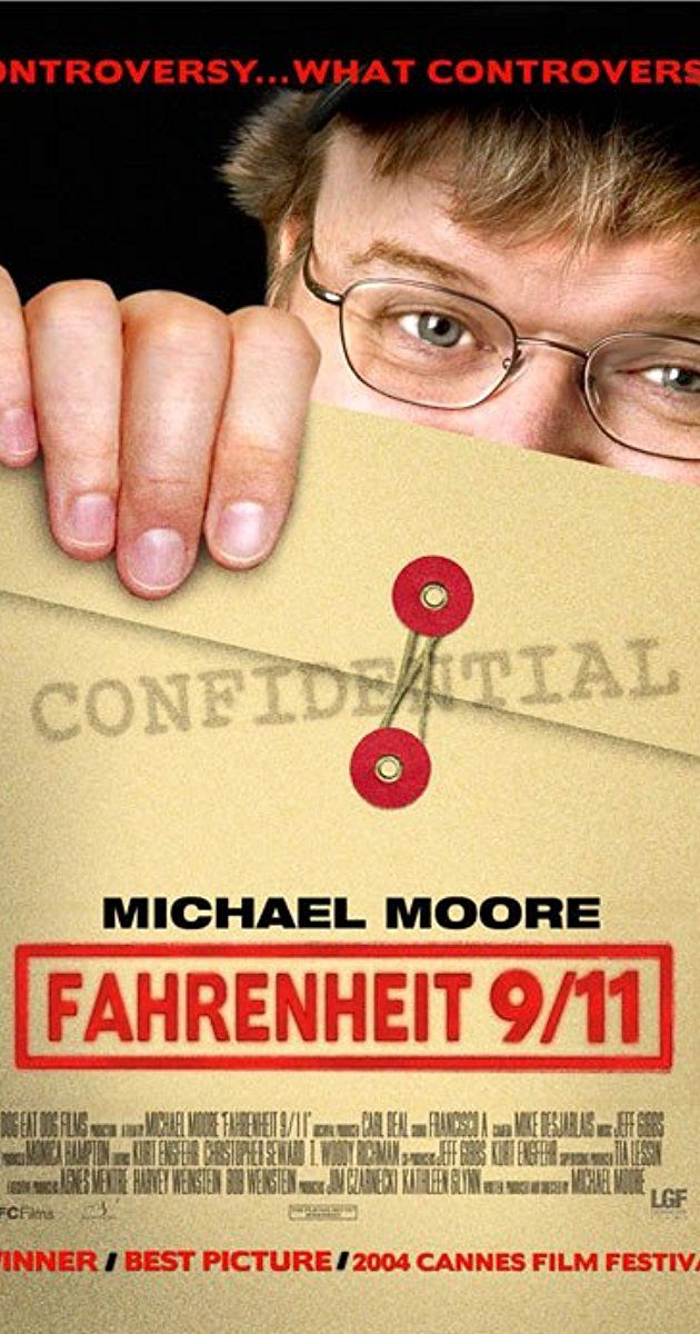 Directed by Michael Moore.  With Michael Moore, George W. Bush, Ben Affleck, Stevie Wonder. Michael Moore's view on what happened to the United States after September 11; and how the Bush Administration allegedly used the tragic event to push forward its agenda for unjust wars in Afghanistan and Iraq.