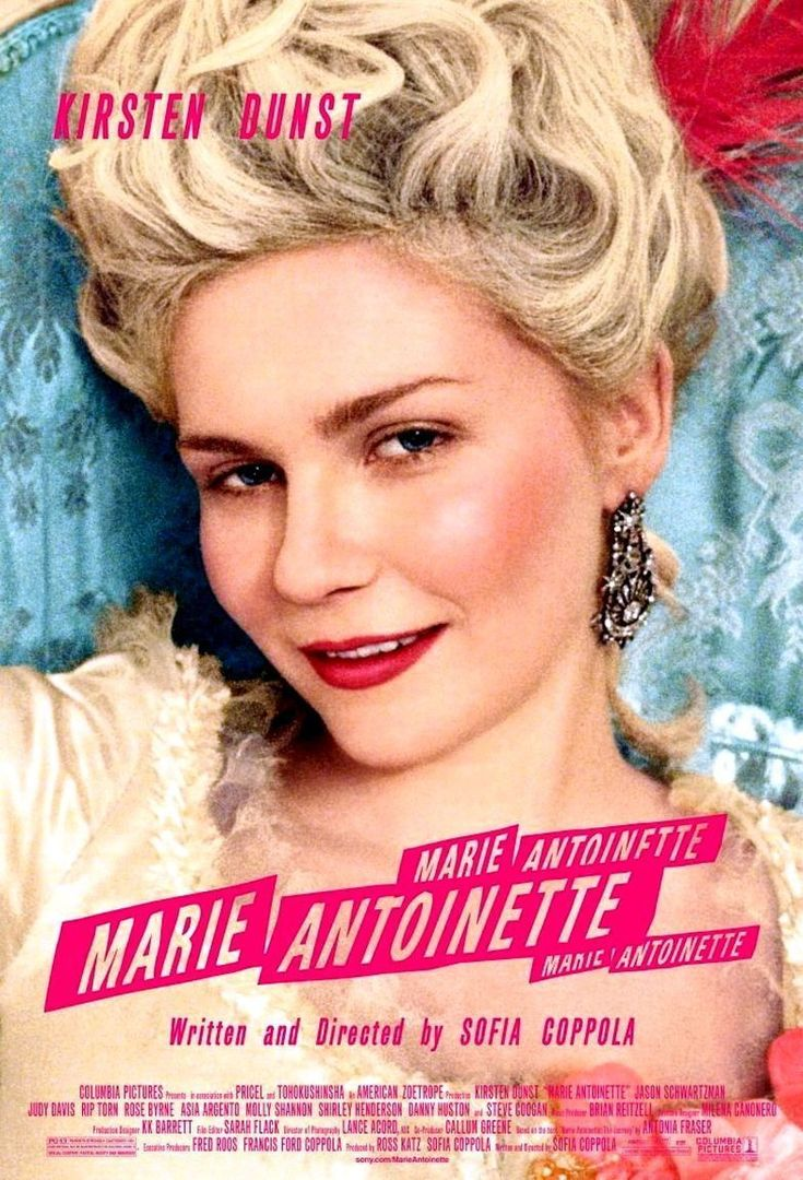 Marie Antoinette - a favorite for me because of the time period, and because its my bes freeens fav