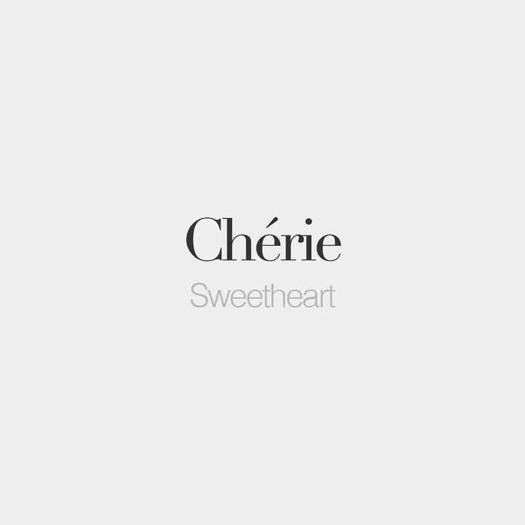 Bonjourfrenchwords Cherie Masculine Cheri Sweetheart  Ca E  Ca I  C B French Words With Meaningfrench Love Phrasesfrench