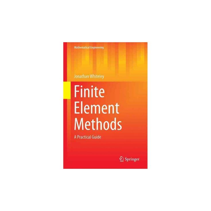 Finite Element Methods : A Practical Guide (Hardcover) (Jonathan Whiteley)