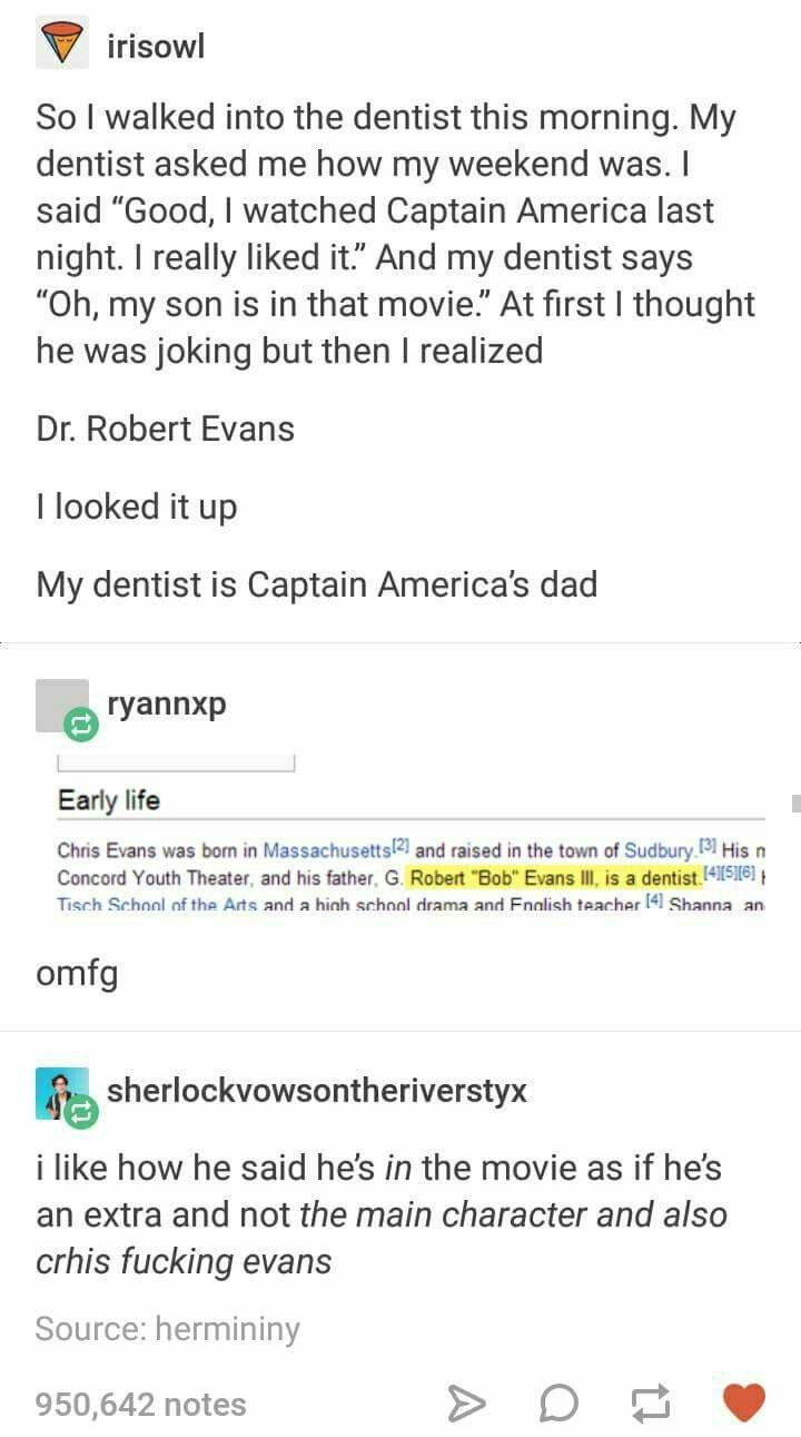 Marvel-Captain America: the First Avenger-Chris Evans | I would flip if Captain America's freaking dad was my dentist