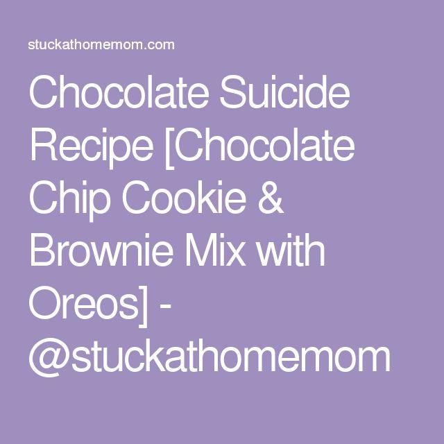 Chocolate Suicide Recipe [Chocolate Chip Cookie & Brownie Mix with Oreos] - @stuckathomemom