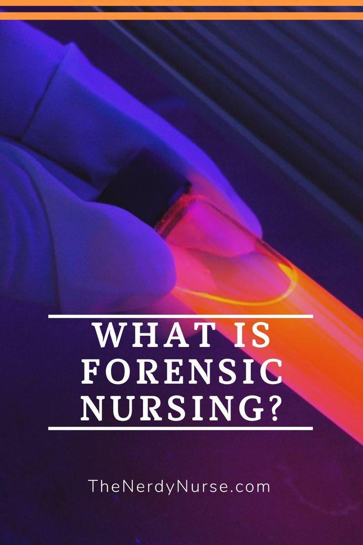 What Is Forensic Nursing In 2020 Nurse Specialties Pediatric Nurse Practitioner Nerdy Nurse