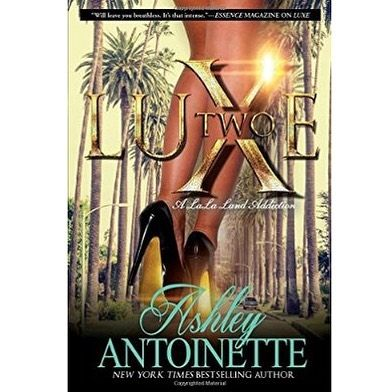 #NEWBOOKALERT @ashleyantoinette released the follow up to Luxe. Check out Luxe 2: A Lala Land Addiction #ubookish #urbanbookish #urbanfiction #urbanbooks #streetlit #urbanlit #blackbooks #ashleyantoinette #luxe2 #bookstagram