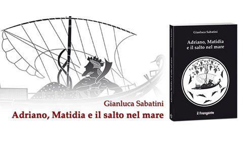 Gianluca Sabatini - Adriano, Matidia e il salto nel mare
