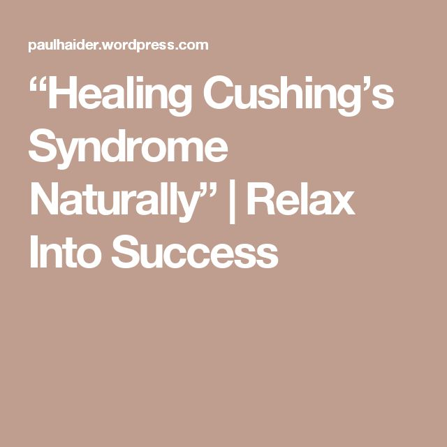 """""""Healing Cushing's Syndrome Naturally"""" 