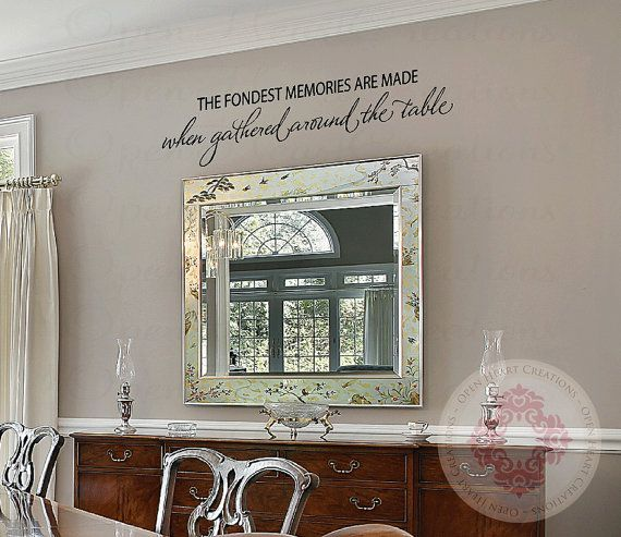 The Fondest Memories are Made When Gathered Around the Table Wall Decal    Kitchen Table or Dining Room Wall Saying Qt0265. Best 25  Kitchen wall sayings ideas on Pinterest   Wall sayings