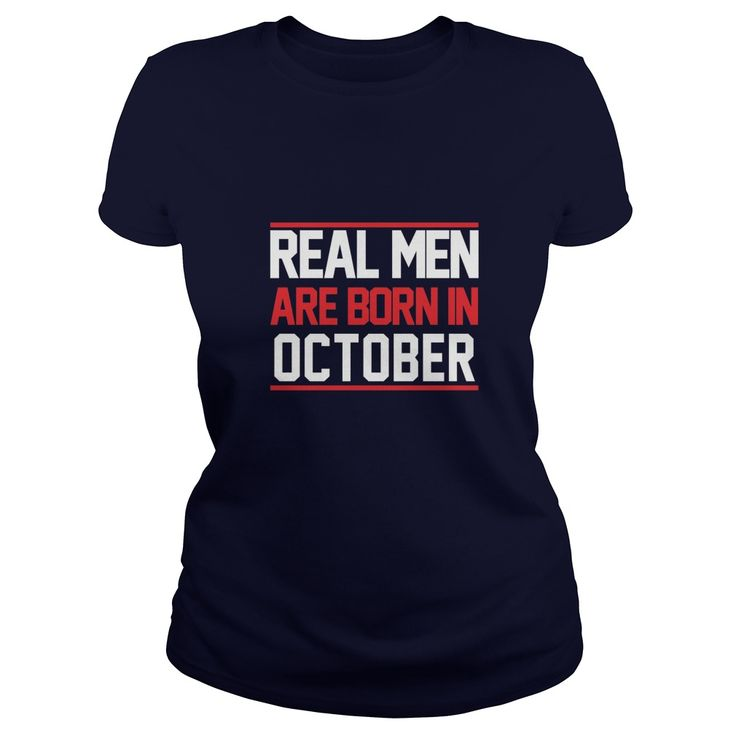 Real Men Are Born In October. Funny Birthday Gift.  #gift #ideas #Popular #Everything #Videos #Shop #Animals #pets #Architecture #Art #Cars #motorcycles #Celebrities #DIY #crafts #Design #Education #Entertainment #Food #drink #Gardening #Geek #Hair #beauty #Health #fitness #History #Holidays #events #Home decor #Humor #Illustrations #posters #Kids #parenting #Men #Outdoors #Photography #Products #Quotes #Science #nature #Sports #Tattoos #Technology #Travel #Weddings #Women