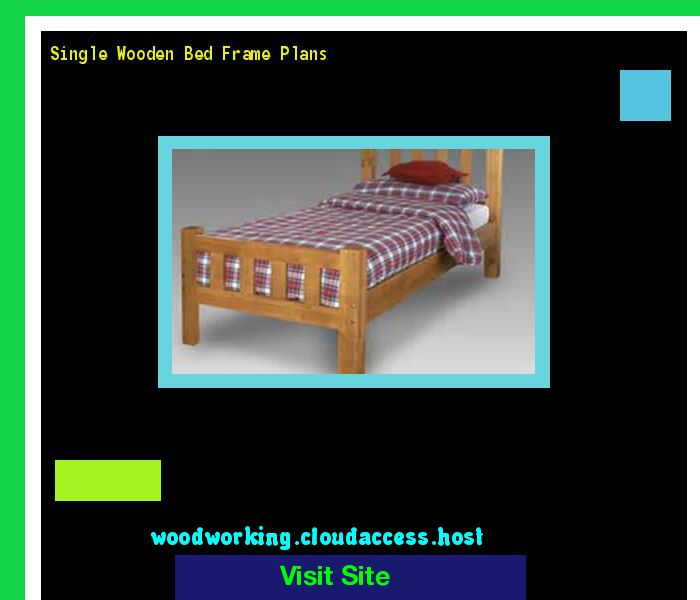 Single Wooden Bed Frame Plans 203430 - Woodworking Plans and Projects!