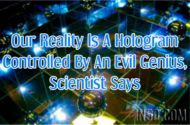 via MessageToEagle It is not the first time scientists suggest our world is part of a holographic projection. The holographic universe theory states our reality is nothing but an illusion. In our d…