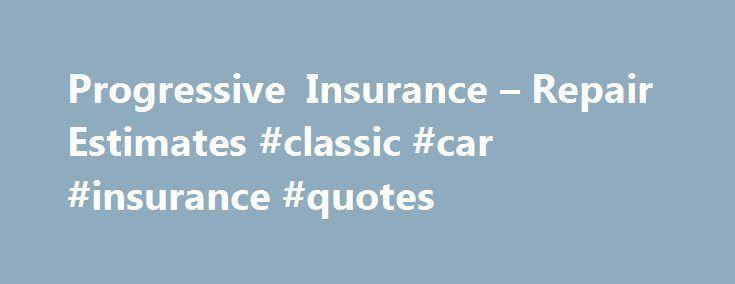 Cool Cars classic 2017: Progressive Insurance – Repair Estimates #classic #car #insurance #quotes remm...  Insurance New Check more at http://autoboard.pro/2017/2017/06/22/cars-classic-2017-progressive-insurance-repair-estimates-classic-car-insurance-quotes-remm-insurance-new/