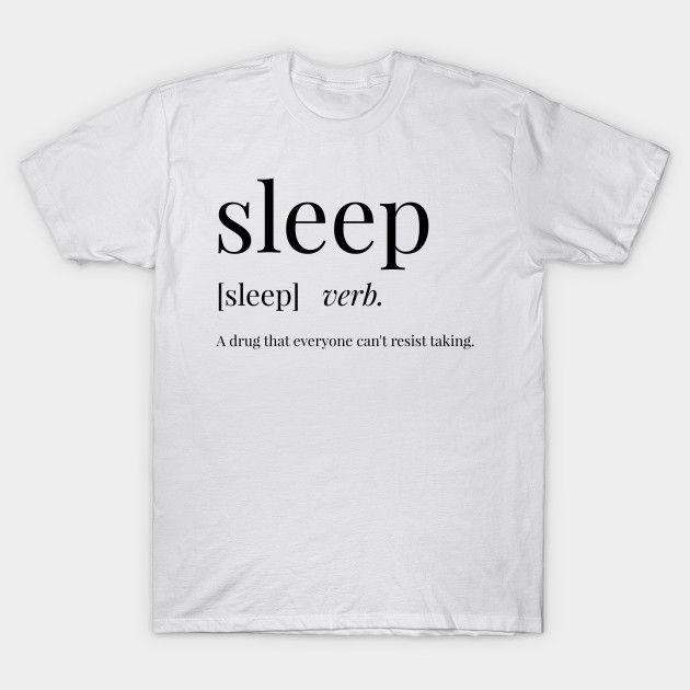 72babda35 Sleep Definition | This fun and quirky t-shirt will get all your friends  talking! Perfect if you love words, definitions and typography!