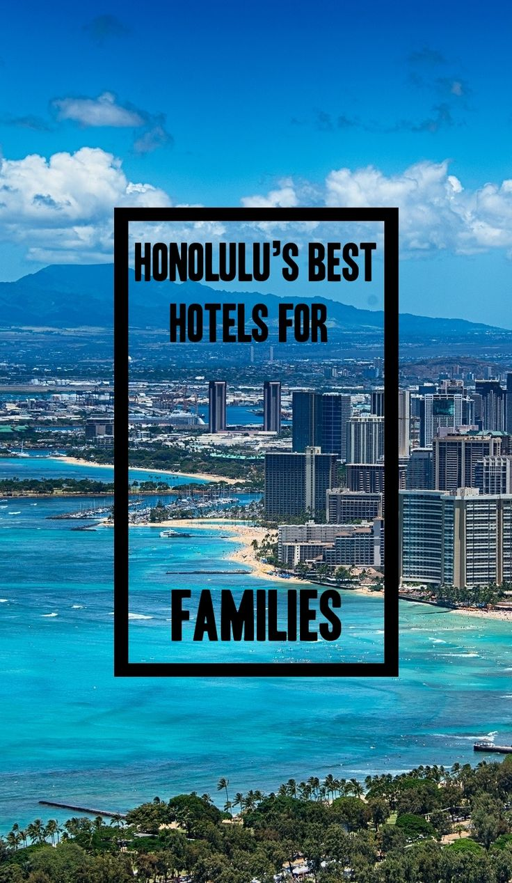 Honolulu's best hotels for families, Hawaii's best hotels for families - Pure Wander