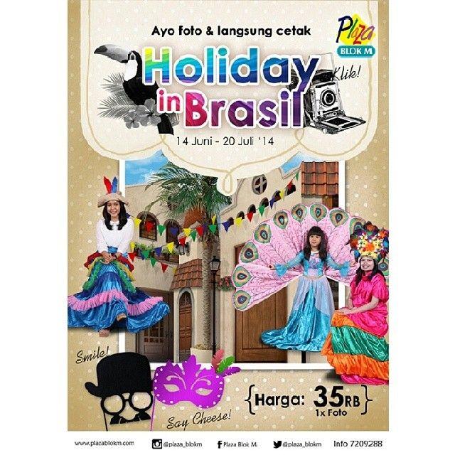 Holiday in Brasil, 14 June - 20 July 2014 at Plaza Senayan