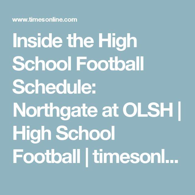 Inside the High School Football Schedule: Northgate at OLSH | High School Football | timesonline.com