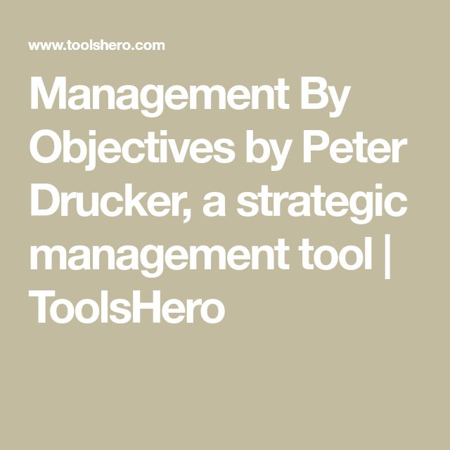 Management By Objectives by Peter Drucker, a strategic management tool | ToolsHero