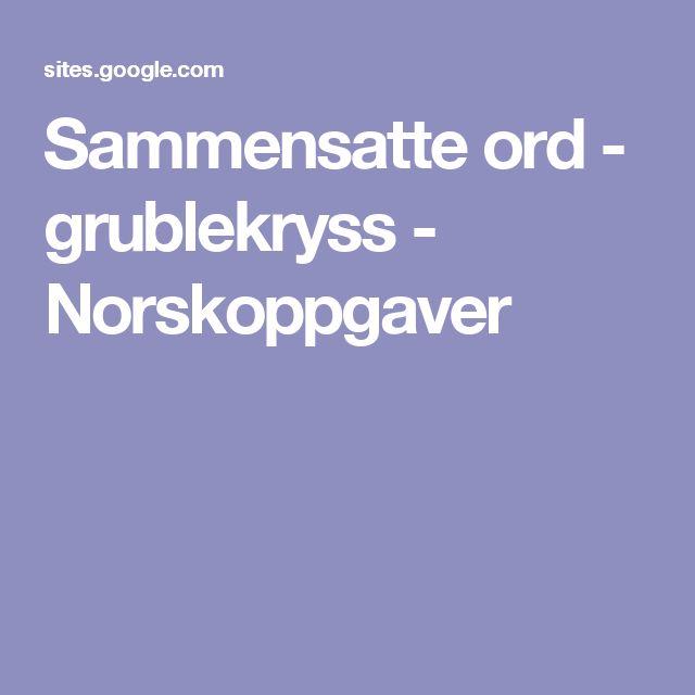 Sammensatte ord - grublekryss - Norskoppgaver