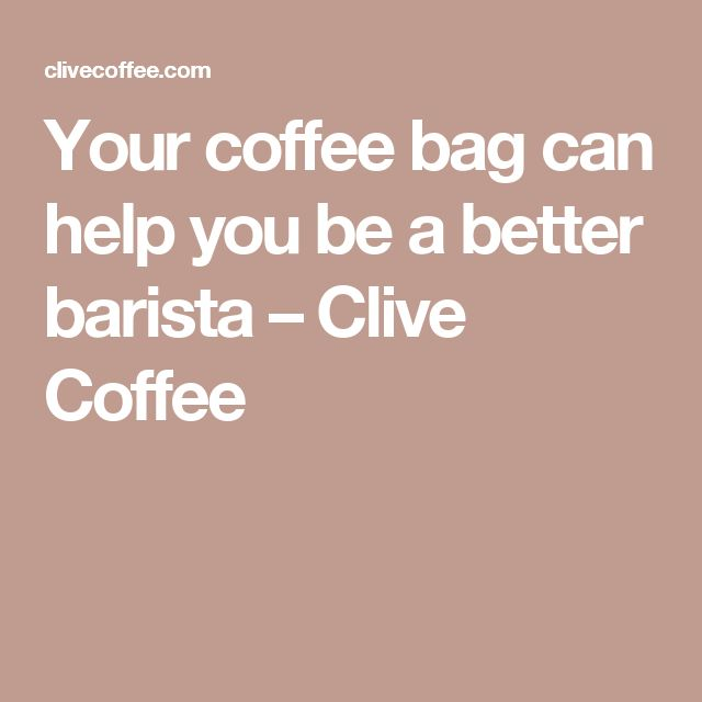 Your coffee bag can help you be a better barista – Clive Coffee