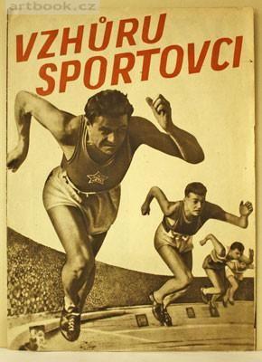 VZHŮRU SPORTOVCI. Režie Čeněk Duba. - 1954. Filmový program.