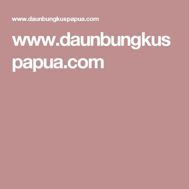 www.daunbungkuspapua.com
