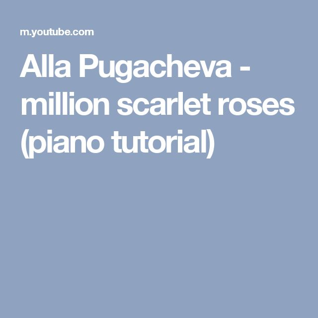 Alla Pugacheva - million scarlet roses (piano tutorial)