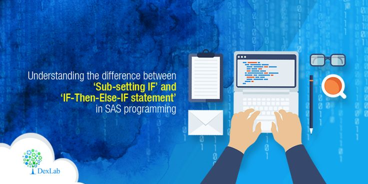 Understanding the Difference Between 'Sub-Setting IF' and 'IF-Then-Else-IF Statement' in SAS Programming: