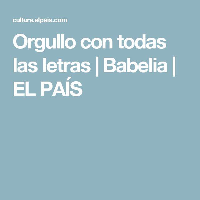 Orgullo con todas las letras   Babelia   EL PAÍS