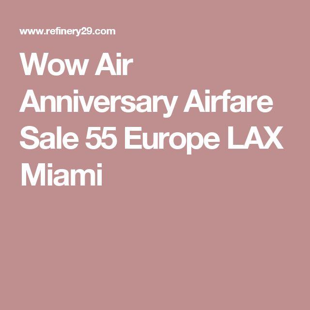 Wow Air Anniversary Airfare Sale 55 Europe LAX Miami