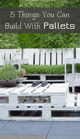 5 Things You Can Build With Pallets | Happy House and Garden Social Site