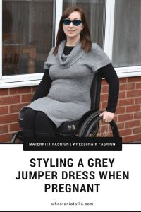 Styling A Grey Jumper Dress When Pregnant | Want to see how I style a grey jumper dress when pregnant? This is the post for you! Ideal for wheelchair users and non users alike.