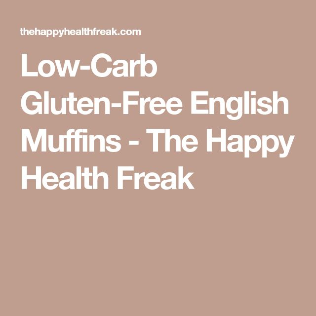 Low-Carb Gluten-Free English Muffins - The Happy Health Freak