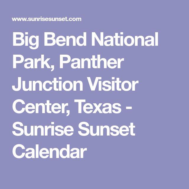 Big Bend National Park, Panther Junction Visitor Center, Texas - Sunrise Sunset Calendar