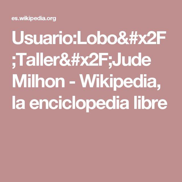 Usuario:Lobo/Taller/Jude Milhon - Wikipedia, la enciclopedia libre