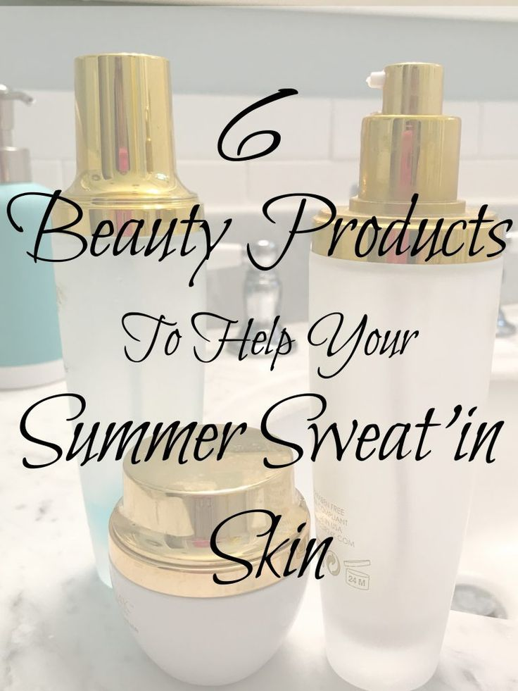 6 Beauty Products To Help Your Summer Sweat'in Skin - Local Mom Scoop