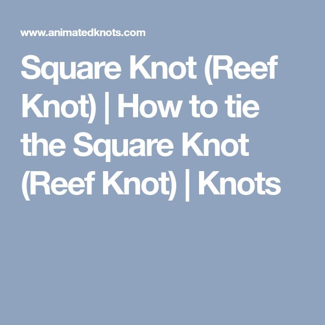 Square Knot (Reef Knot) | How to tie the Square Knot (Reef Knot) | Knots