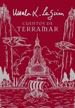 Cuentos de Terramar Ursula K. Le Guin - Historias de Terramar - Vol. 5